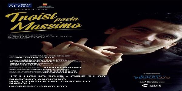Napoli: mercoledì 17 al Maschio Angioino andrà in scena lo spettacolo 'Troisi Poeta Massimo'